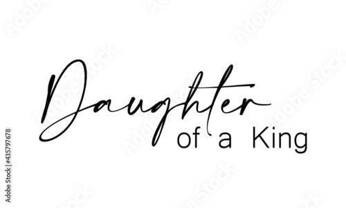 Fotografie, Obraz Daughter of a King, Christian Quote for print or use as poster, card, flyer or T