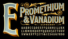 Prometheum And Vanadium Is An Ornate Antique Style Font With Gold Edges And 3d Depth. Classic Old-world Style Reminiscent Of Circus, Carnivals, Carousels, Western Saloons, Tattoo Parlor Logos, Etc.