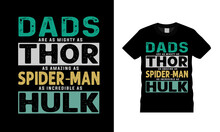 Dads Are As Mighty As Thor T Shirt Design, Apparel, Vector Illustration, Graphic Template, Print On Demand, Textile Fabrics, Retro Style, Typography, Vintage, Fathers Day T Shirt