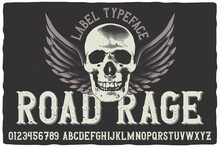 Vintage Label Font Named Road Rage. Beautiful Typeface With Letters And Numbers For Any Your Design Like Posters, T-shirts, Logo, Labels Etc.