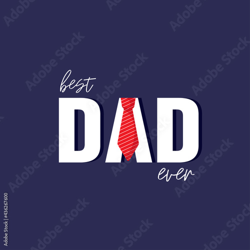 Valokuvatapetti Best Dad ever. Vector illustration