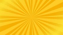 Pop Art Background. Comic Halftone Texture. Yellow Cartoon Starburst Pattern. Retro Print With Beams And Dots. Vintage Sunburst Banner. Funny Superhero Backdrop. Vector Illustration.
