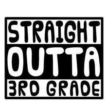 Straight Outta 3rd Grade Background Inspirational Positive Quotes, Motivational, Typography, Lettering Design