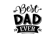 Father's Day Gift T-shirt. Best Dog Dad Ever Funny Quotes. T-shirt Design Template For Fathers's Day.Fathers Day Happy Father's Day Tshirt Design Vector Template. Father's Day Tshirt Design Vector Fil