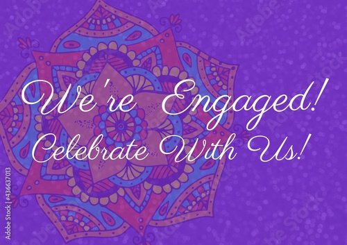 Composition of we're engaged celebrate with us text over indian pattern on purple background
