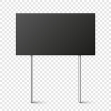 Black Blank Board With Place For Text, Protest Sign Isolated On Transparent Background. Realistic Demonstration Or Advertising Banner. Strike Action Cardboard Placard Mockup. Vector Illustration.