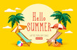 Hello summer! Summer beach vacation holiday theme with big sign.