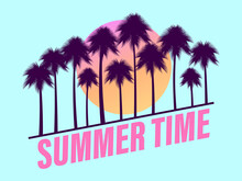 Summer Time. Palm Trees Against A Gradient Sun In The Style Of The 80s. Diagonal Text On A Blue Background. Design For Advertising Brochures, Banners, Posters, Travel Agencies. Vector Illustration