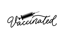 Vaccinated Logo Label Card Design Template With Syringe And Lettering. Vaccination Campaign Design Template For Clinic, Poster, Banner, Print, Textile, Badge. Vector Illustration
