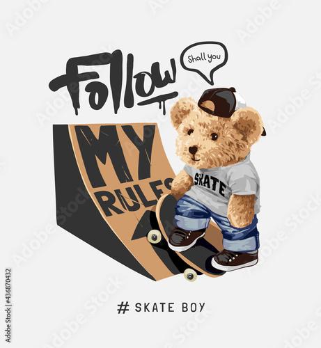 Carta da parati follow my rules slogan with bear doll and skateboard ramp vector illustration
