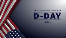 Vector Illustration Of D-Day Normandy Landings Concept. Template For Background, Banner, Card, Poster.