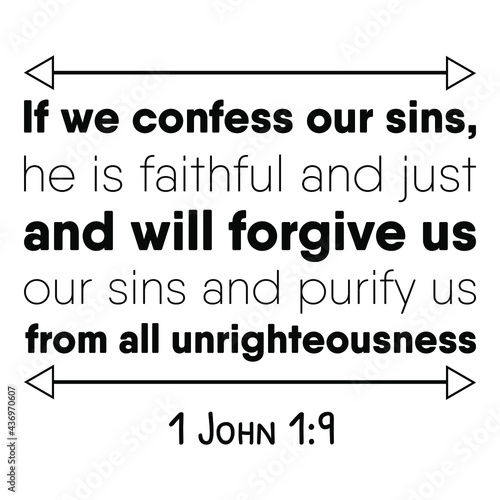 Fototapeta If we confess our sins, he is faithful and just and will forgive us our sins and purify