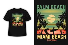 Palm Beach Miami Beach California Merchandise Silhouette T-shirt Design