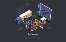 3D Isometric Composition. Vector Cartoon Illustration With Text. Worldwide GPS Tracking Of Goods Conceptual Design. Storage Parcels, Big Lorry, Computer Monitor With Map, People And Navigation Sign