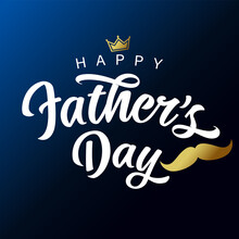 Happy Fathers Day White Lettering With Golden Mustache And Crown. Vector Greeting Illustration With Calligraphy Text, Crown And Whisker For Best Dad In The World