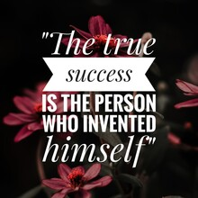 """Success Quote With Nature Background,""""The True Success Is The Person Who Invented Himself"""""""