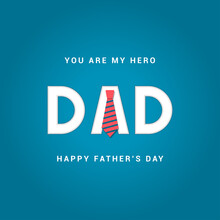 Happy Father's Day Greeting Card. You Are My Hero Dad Vector Illustration