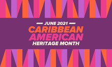 Caribbean American Heritage Month In June. Culture Month To The People Of America. Celebrate Annual With Festival. Happy Holiday. Poster, Card, Banner And Background. Vector Illustration