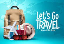 Travel Vector Template Design. Let's Go Travel Around The World Text In Blue Map Background For Trip And Tour Worldwide Vacation. Vector Illustration