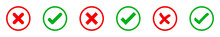 Conjunto De Iconos De Incorrecto Y Correcto, Dentro De Un Círculo. Elementos Gráficos, X Roja Y Visto Verde. Ilustración Vectorial, Diferentes Diseños