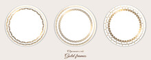 Set Golden Round Frames. On White Background. Collection Of Vector Templates. Modern Style. Vintage Shiny Illustrations. Festive Decor.