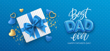 Best Dad Ever. Happy Fathers Day Festive Event Banner. Happy Birthday Holiday Background. Holiday Gift Box On The Blue Background. Vector Illustration