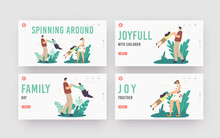 Family Outdoor Fun, Parenthood, Childhood Landing Page Template Set. Happy Parents Characters Spinning Son And Daughter