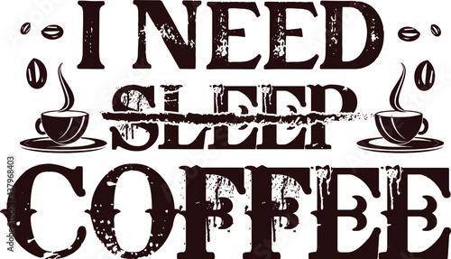 Fotografie, Obraz I need sleep coffee Typography Design Lettering Caligraphy