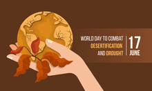World Day To Combat Desertification And Drought Banner With Hand Hold Circle Drought Soil Dry Desert Globle Earth And Dry Leaf Branch On Brown Background Vector Design