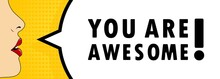 You Are Awesome. Female Mouth With Red Lipstick Screaming. Speech Bubble With Text You Are Awesome. Can Be Used For Business, Marketing And Advertising. Vector EPS 10