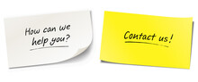 Handwritten Messages On Sticky Notes. How Can We Help You? Contact Us!