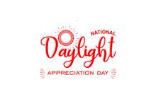 Daylight Day. Happy National Daylight Appreciation Day