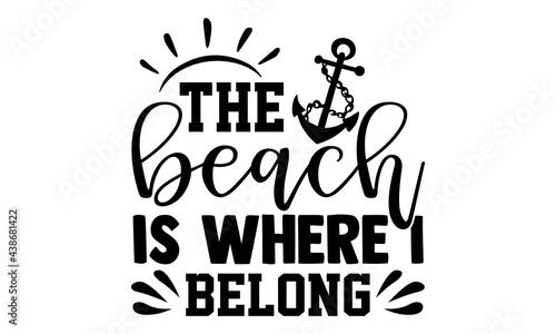 Fotografija The beach is where I belong- summer t shirts design, Hand drawn lettering phrase