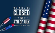 United States Independence Day Background Design. We Will Be Closed For Fourth Of July Independence Day.