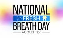 National Fresh Breath Day Is Observed Every Year On August 6, The Day Urges Appreciation Of Oral Hygiene And Its Importance. Vector Illustration