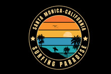 Santa Monica California Surfing Paradise Color Orange And Green