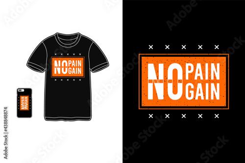Fotografia No pain no gain,t-shirt merchandise mockup typography