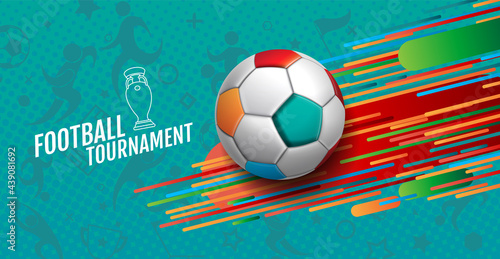 Fototapeta premium European Soccer Tournament, 2020-2021, background Illustration.