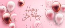 Vector Birthday Elegant Greeting Card Or Banner With Golden, Pink And White Balloons And Falling Confetti. Vector Illustration