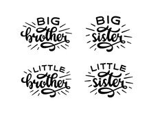 Big Brother Little Brother Typography Print. Big Sister Little Sister Text. Lettering T-shirt Design For Kid Clothes. Vector Vintage Illustration.