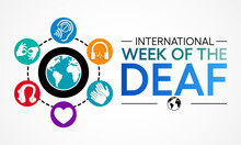International Week Of The Deaf Is Observed Every Year During September, It Is Celebrated Through Various Activities And Events By Deaf Communities Worldwide And Aims To Promote Human Rights For People