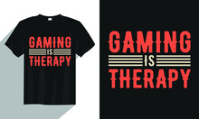 Gaming Is Therapy Gaming T Shirt Design, Vector Gaming T Shirt Design
