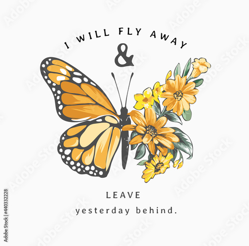 typography slogan with yellow flowers in butterfly half shape vector illustration