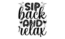 Sip Back And Relax SVG, Wine Glass For Mom Svg, Wine Svg Bundle, 30 Wine Svg Designs, Funny Wine Vectors, Cut File, Clipart, Printable, Vector, Commercial Use, Instant Download, Alcohol Svg Bundle