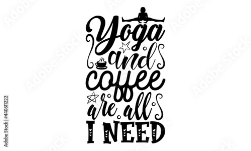 Fotografie, Obraz Yoga and coffee are all I need SVG, Yoga SVG bundle by Oxee, yoga quotes svg, gi