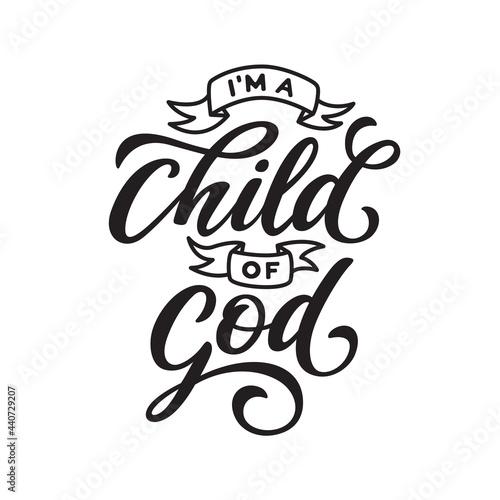 Obraz na plátne I am a child of God hand drawn motivational lettering