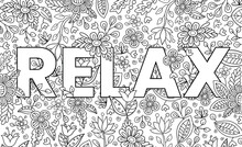 Relax. Cute Hand Drawn Coloring Pages  For Kids And Adults. Motivational Quotes, Text. Beautiful Drawings For Girls With Patterns, Details. Coloring Book With Flowers And Tropical Plants. Vector