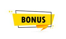 Bonus. Origami Style Speech Bubble Banner. Sticker Design Template With Bonus Text. Vector EPS 10. Isolated On White Background