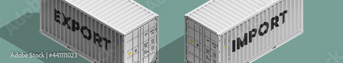 3D Isometric two 20 foot container delivery with EXPORT and IMPORT text. Large metal 20 ft containers for transportation shipping cargo. illustration