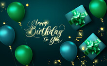 Happy Birthday Vector Banner Background. Happy Birthday To You Text With Party Elements Like Balloons, Gifts And Confetti For Birth Day Celebration Greeting Card Design. Vector Illustration